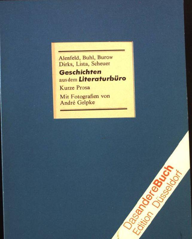 Geschichten aus dem Literaturbüro : kurze Prosa. Das andere Buch : Edition Düsseldorf