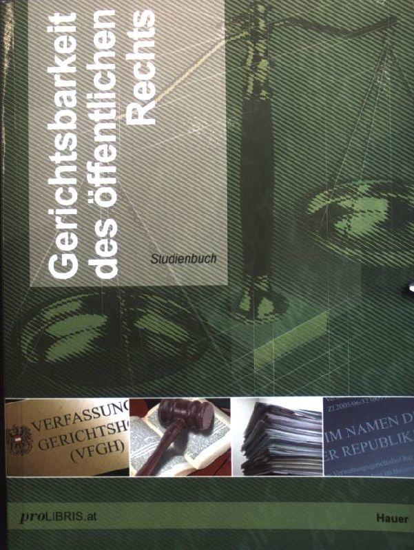 Gerichtsbarkeit des öffentlichen Rechts : Studienbuch.  Stand vom 2. März 2008 - Hauer, Andreas