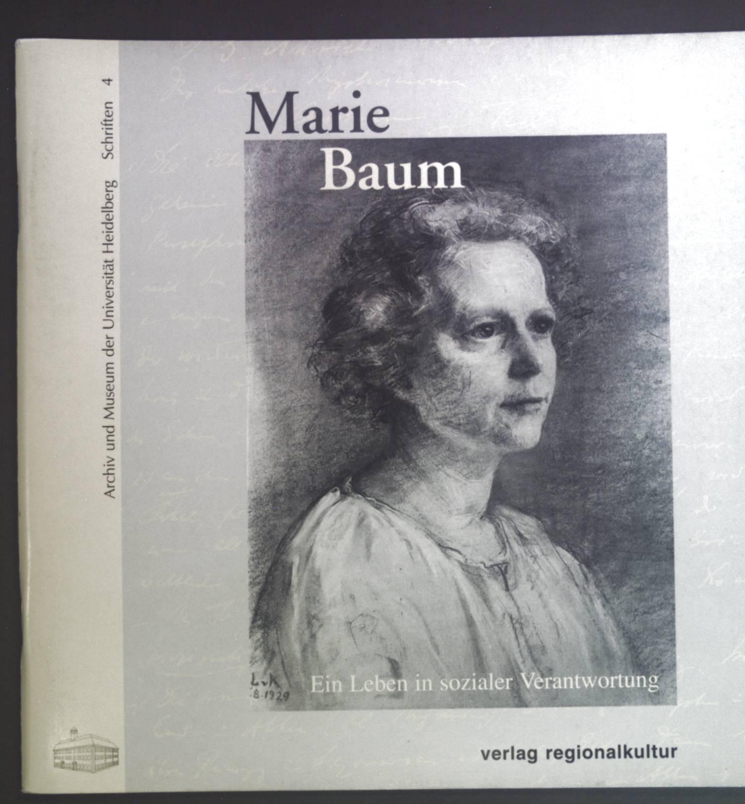 Marie Baum : ein Leben in sozialer Verantwortung ; Katalog zur Ausstellung im Universitätsmuseum Heidelberg, 19. Oktober 2000 -  20. Januar 2001. Universitätsarchiv Heidelberg: Schriften ; 4 - Schaffrodt, Petra