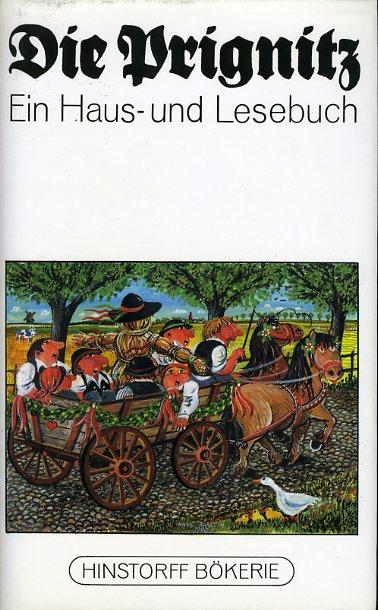 Die Prignitz. Ein Haus- und Lesebuch. Hinstorff-Bökerie 26. Niederdeutsche Literatur.