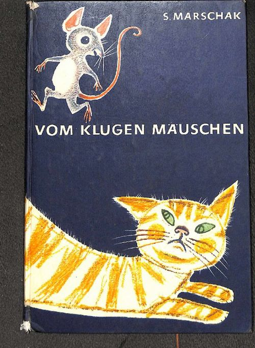 Vom klugen Mäuschen mit Versen von S.Marschak mit bunten Bildern von Erich Gürtzig