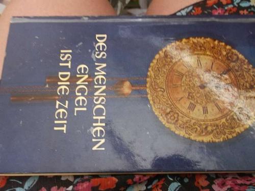 Des Menschen Engel ist die Zeit Geschichten , Gedichte, Verse über die Zeit/ H. G. Schwieger - Schwieger, Heinz G.