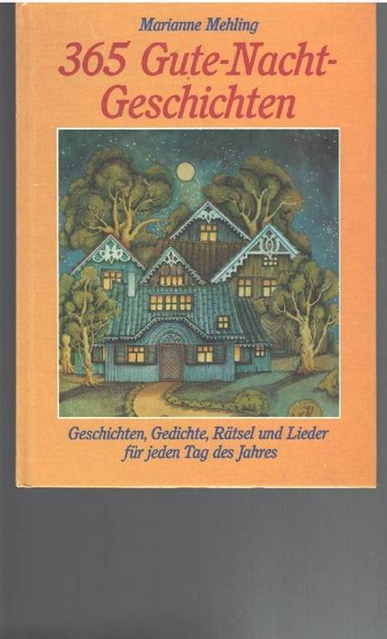 365 Gute-Nacht-Geschichten. Geschichten, Gedichte, Rätsel und Lieder für jeden Tag des Jahres  mit Illustrationen von Christina von Kittlitz