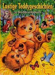 Lustige Teddygeschichten für kleine und große Leute zum Vorlesen sowie für Leseanfänger zum Selberlesen. mit  Text von Uwe Müller und Bilder von Ray Cresswell ...