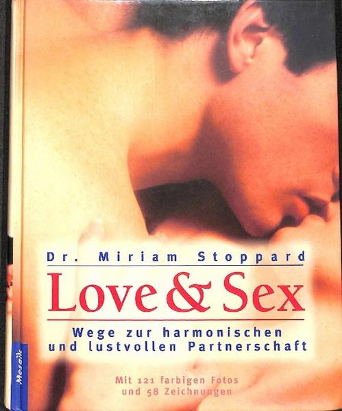 Love & Sex was Sie schon immer über Sex wissen wollten von Miriam Stoppard