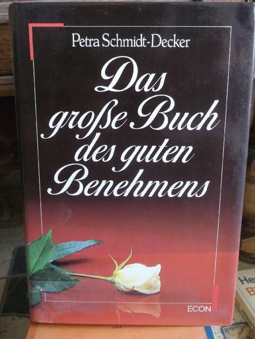 Das grosse Buch des guten Benehmens  Neuausgabe - Schmidt-Decker, Petra