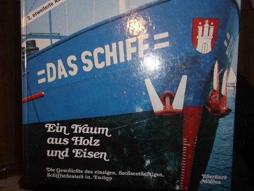 Das Schiff. Ein Traum aus Holz und Eisen. Die Geschichte des einzigen hochseetüchtigen Schiffstheaters in Europa.Ein Buch vom Hamburger Abendblatt