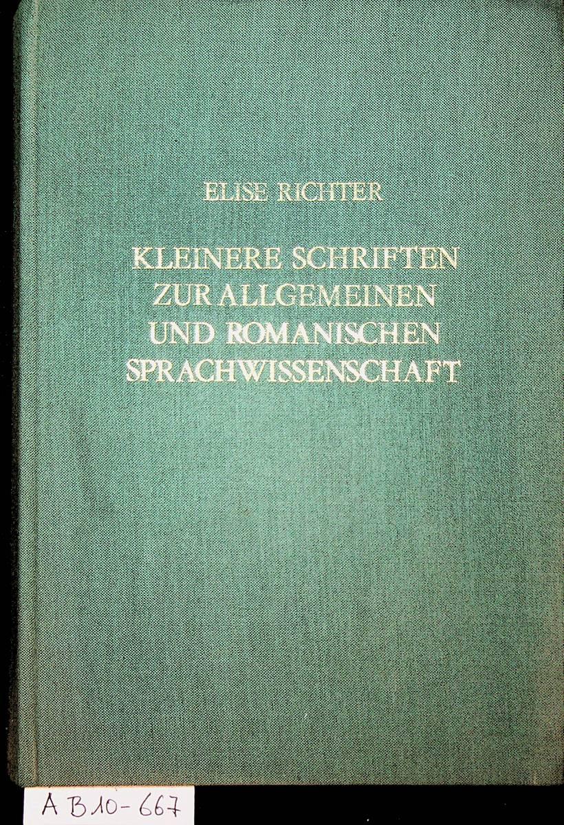Kleinere Schriften zur allgemeinen und romanischen Sprachwissenschaft. (=Innsbrucker Beiträge zur Sprachwissenschaft ; Bd. 21) - Richter, Elise