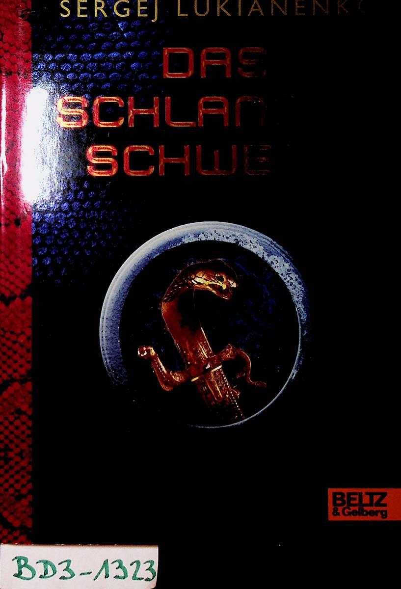 Das Schlangenschwert : Roman Aus dem Russ. von Ines Worms - Lukianenko, Sergej