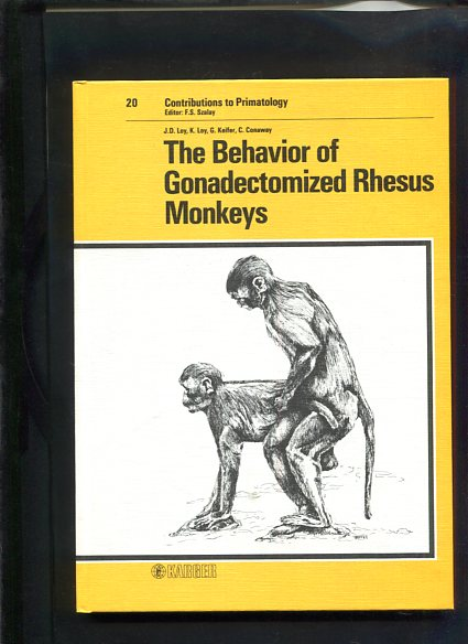 The behavior of gonadectomized rhesus monkeys. Contributions to primatology ; Vol. 20. first Edition