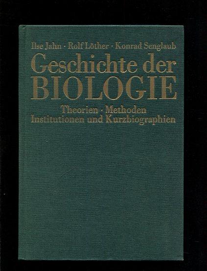 Geschichte der Biologie - Theorien, Methoden, Institutionen, Kurzbiographien. hrsg. von Ilse Jahn ... unter Mitwirkung von Wolfgang Heese. Bearb. von L. J. Blacher ... Erstauflage, EA,