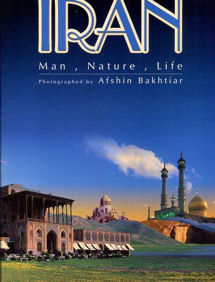 Iran - Man - Nature, Life. Erstauflage, EA, first Edition