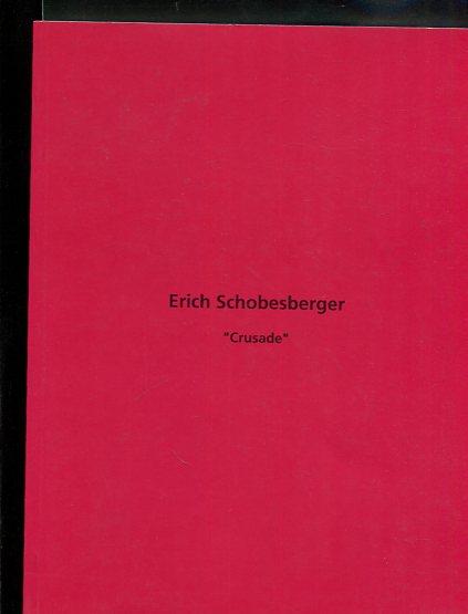 """Erich Schobesberger """"Crusade"""" - Zeitproträts. Karl Heinz Ritschel über Erich Schobesberger. - Übersetzer: Ingeborg Wiesner u. Tatjana Kolman. Erstauflage, EA"""