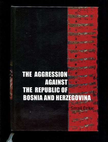 The Aggression Against the Republic of Bosnia and Herzegovina - Planning, Preparation, Execution - 2 volumes. Erstauflage, EA, First edition