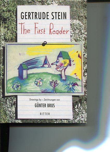 The first reader - three plays - Drei Theaterstücke. Transl. by Ulrike Draesner. Drawings by Günter Brus. Deutsche Erstauflage - Stein, Gertrude