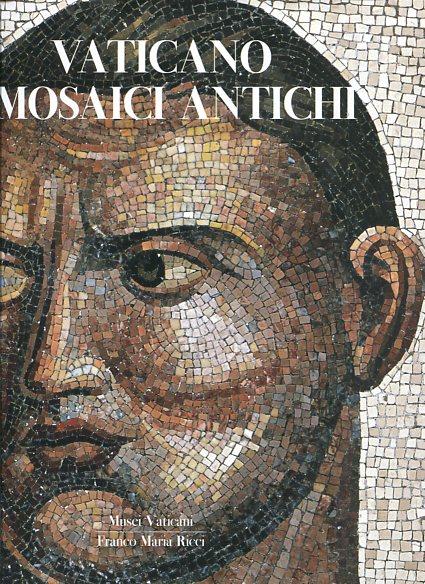 Liverani, Paolo und Giandomenico Spinola: Vaticano I Mosaici Antichi. Musei Vaticani, FMR 1. First Edition, EA