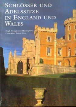 Schlösser und Adelssitze in England & und Wales. Übers. aus dem Engl.: Inga-Brita Thiele. Deutsche Erstauflage, EA