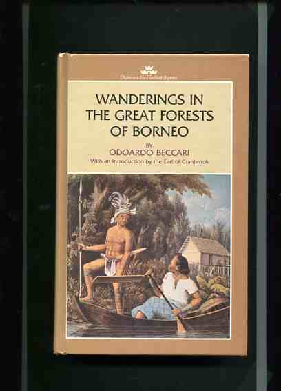 Wanderings in the Great Forests of Borneo. Oxford in Asia Hardback Reprints. Reprinted edition