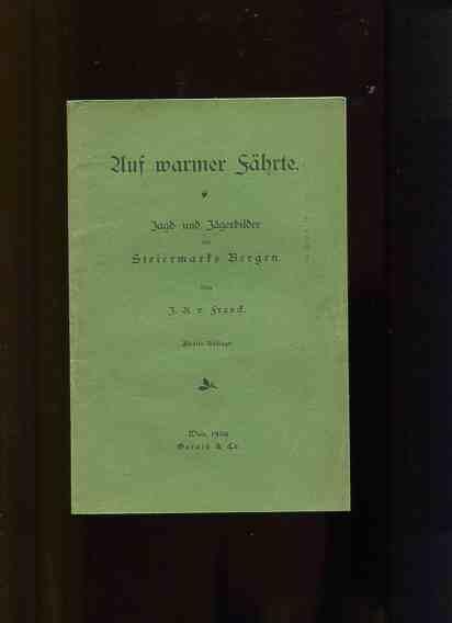 Auf warmer Fährte - Jagd- und Jägerbilder aus Steiermarks Bergen. 2. Auflage