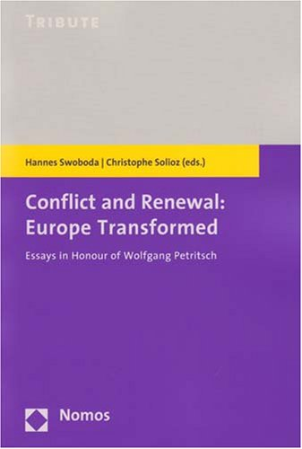 Conflict and renewal - Europe transformed ; essays in honour of Wolfgang Petritsch. Christophe Solioz ed. first Edition