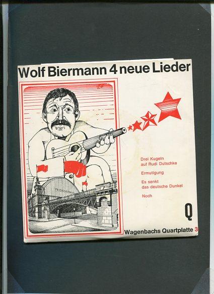 Biermann, Wolf: 4 ( Vier ) neue Lieder - Drei Kugeln für Rudi Dutschke, Ermutigung, Es senkt das deutsche Dunkel, Noch - 1 Schallplatte Wagenbachs Quartplatte 3. Erstauflage, EA