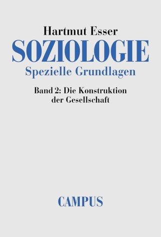 Soziologie - Band 2. - Die Konstruktion der Gesellschaft. Erstauflage, EA