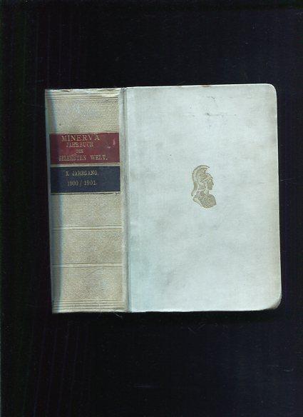 Minerva. Jahrbuch der gelehrten Welt 1900/1901 X. Jahrgang - 10. Jahrgang Erstauflage, EA
