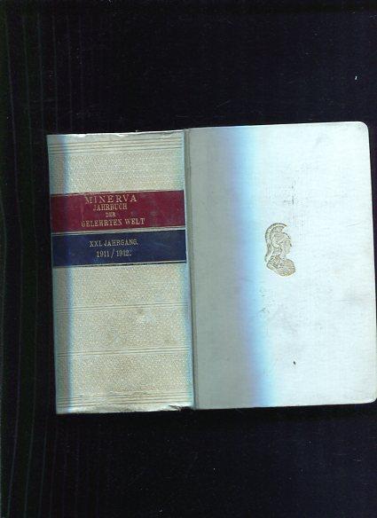 Minerva - Jahrbuch der gelehrten Welt 1911-1912 Einundzwanzigster Jahrgang, XXI. Jahrgang. Erstauflage, EA