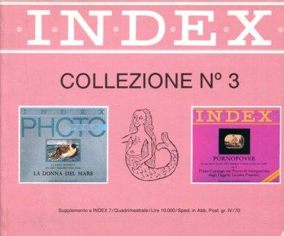 keine Angabe: Index Collezione N. 3. Index 5: La donna del Mare. Index 6: Pornopover. ohne Angabe