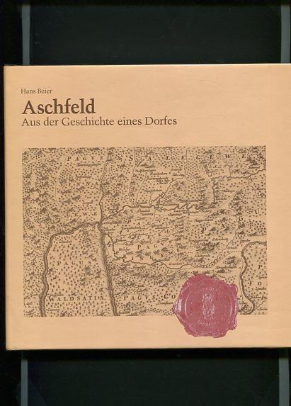 Aschfeld - Aus der Geschichte eines Dorfes. 1200 Jahre Aschfeld - 300 Jahre St.-Bonifatius-Kirche. Erstauflage, EA
