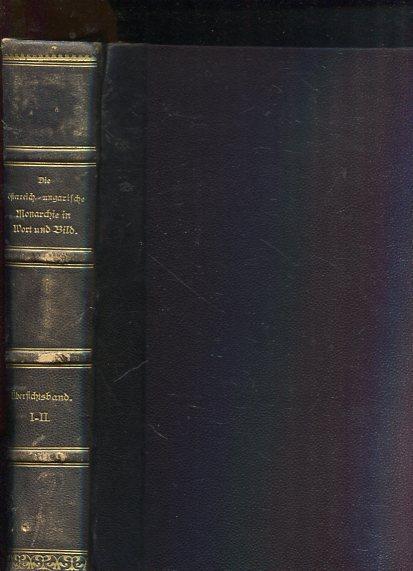 Die österreichisch-ungarische Monarchie in Wort und Bild Übersichtsband I-II,  2 Bände in einem Buch