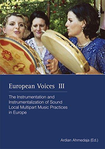 The instrumentation and instrumentalization of sound - local multipart music practices in Europe. European voices ; 3; Schriften zur Volksmusik ; Band 25. Erstauflage, EA