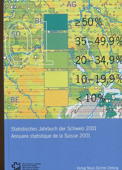 Statistisches Jahrbuch der Schweiz 2001 - Annuaire statistique de la Suisse 2001. Erstauflage, EA