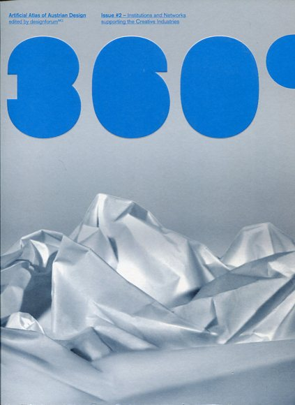 360° Design Austria Issue 2. Institutions and networks supporting the creative industries. Text in deutsch/englisch. Artifical Atlas of Austrian Design. Erstauflage, EA,