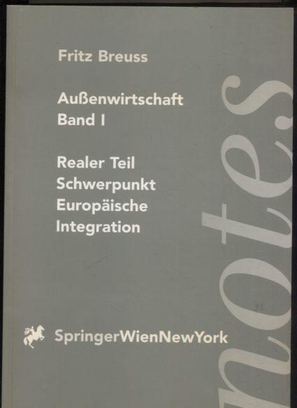 Außenwirtschaft - 2 Bände - Band 1: Realer Teil, Schwerpunkt Europäische Integration. Band 2: Monetärer Teil, Schwerpunkt Wirtschafts- und Währungsunion Erstauflage, EA