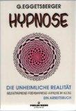 Hypnose - Die unheimliche Realität. Selbsthypnose - Fremdhypnose - Hypnose im Alltag. Ein Arbeitsbuch. Erstauflage, EA