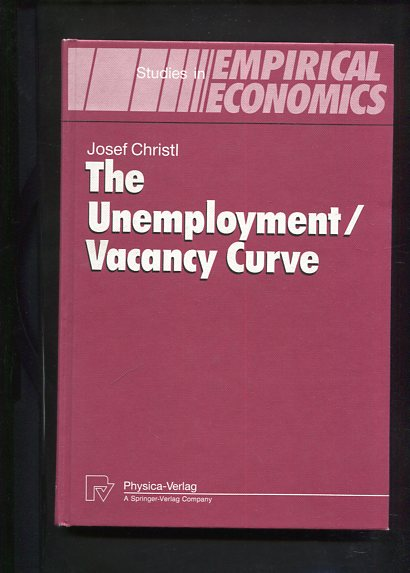 The Unemployment/Vacancy Curve Theoretical Foundation and Empirical Relevance Studies in Empirical Economics