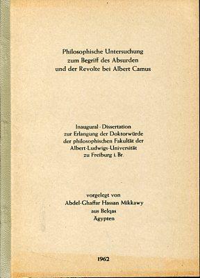 Philosophische Untersuchung zum Begriff des Absurden und der Revolte bei Albert Camus. Inaugural - Dissertation. Auflage ohne Angabe