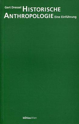 Historische Anthropologie - Eine Einführung. Mit einem Vorw. von Michael Mitterauer. Erstauflage, EA,