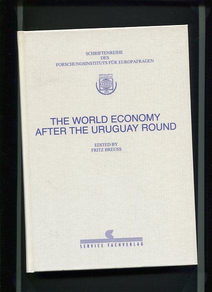 The World Economy after the Uruguay Round. Schriftenreihe des Forschungsinstituts für Europafragen Band 12. First Edition