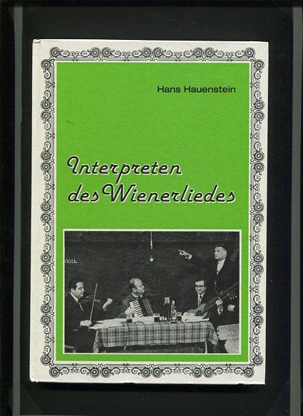 Hauenstein, Hans: Interpreten des Wienerliedes. Erstauflage, EA