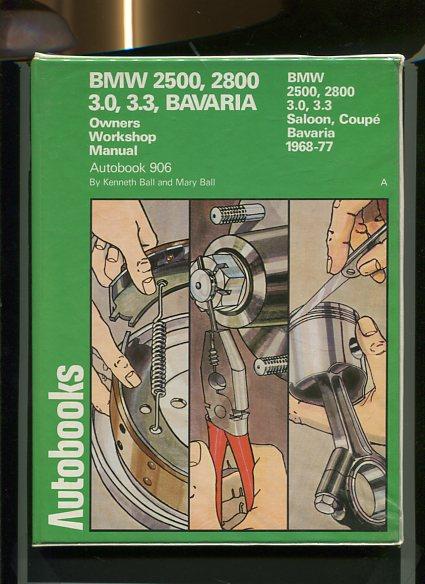 B. M. W. 2500 - 2800 - 3.0, 3.3 Bavaria 1968-77. Autobooks. first Edition