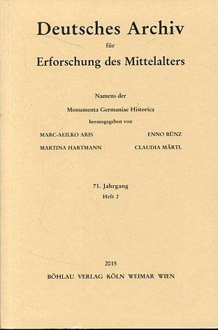 Deutsches Archiv für Erforschung des Mittelalters - 71. Jahrgang Heft 2. Namens der Monumenta Germaniae Historica. Erstauflage, EA