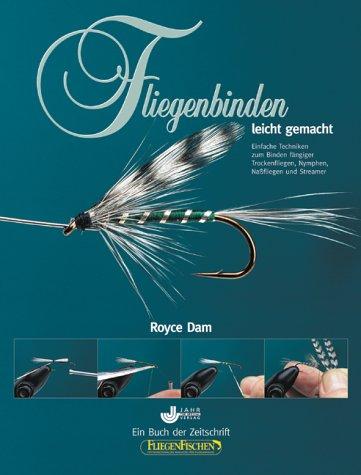 Fliegenbinden leicht gemacht. Fotos: Thom Beck. Dt. Übers.: Jan-Torben Granitza. Erstauflage, EA,