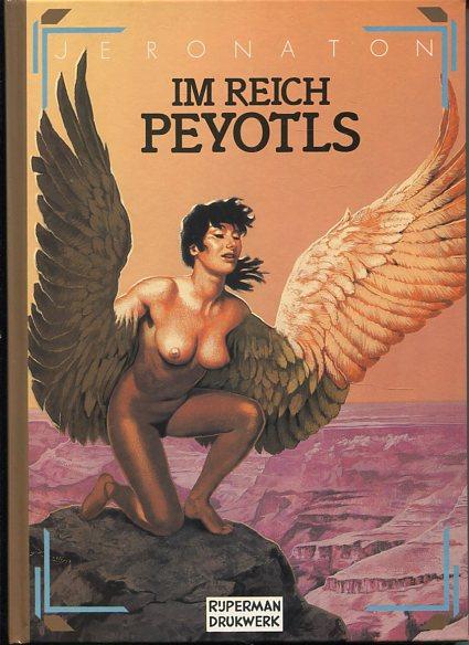 Im Reich der Peyotls. Collection Eldorado 2. Deutsche Erstauflage, EA