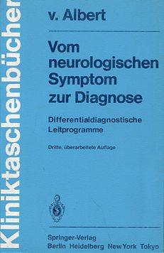 Vom neurologischen Symptom zur Diagnose - Differentialdiagnostische Leitprogramme. Mit Geleitw. von G. Bodechtel u. F. Marguth. Kliniktaschenbücher. 3., überarbeitete Auflage,