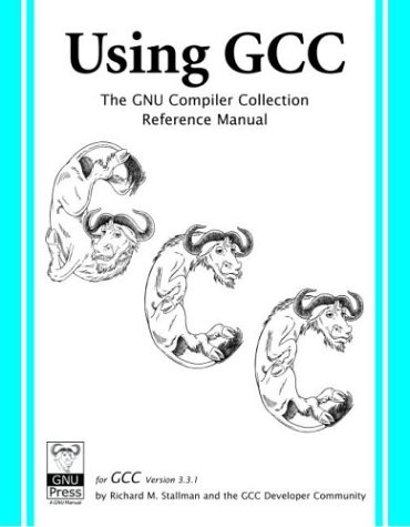 Using GCC - The Gnu Compiler Collection Reference. first Edition