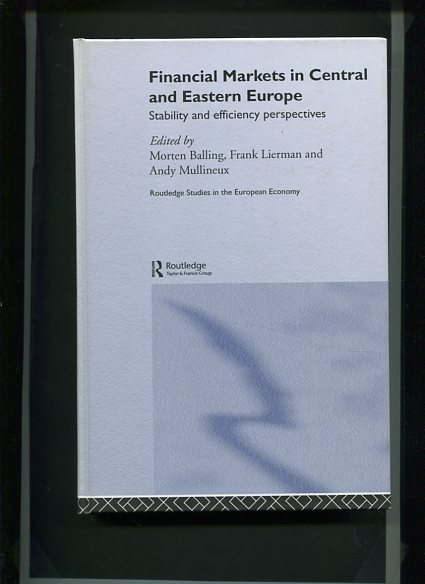Financial Markets in Central and Eastern Europe. Routledge Studies in the European Economy. first Edition
