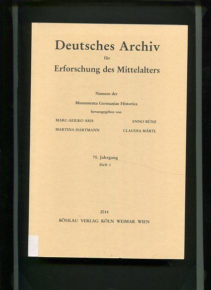 Deutsches Archiv für Erforschung des Mittelalters - 70 Jahrgang Heft 1. Namens der Monumenta Germaniae Historica. Erstauflage, EA