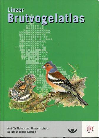 Linzer Brutvogelatlas - Naturkundliches Jahrbuch der Stadt Linz, Band 46-47. Magistrat der Landeshauptstadt Linz, Amt für Natur- und Umweltschutz, Naturkundliche Station